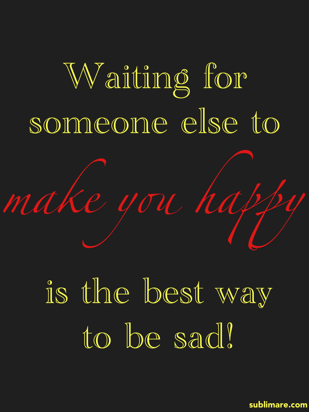 waiting for someone to make you happy